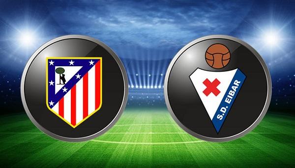 Atletico Madrid vs Eibar (18h00 ngày 15/09, VĐQG Tây Ban Nha)