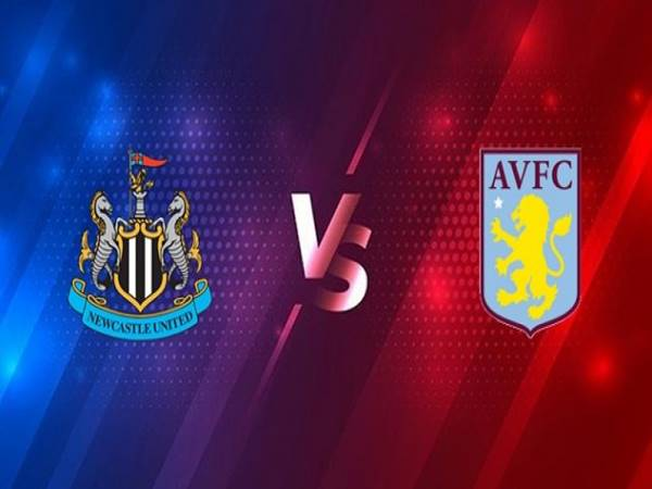 Nhận định Newcastle vs Aston Villa, 03h00 ngày 13/03